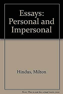 Essays : Personal and Impersonal Hardcover Milton Hindus