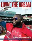 Livin' the Dream: A Celebration of the World Champion 2013 Boston Red Sox by The Boston Globe (Paperback, 2013)