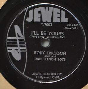 Details about Rody Erickson & Dude Ranch Boys I'll Be Yours Western 78  Promise Me Jewel7003 NM