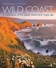 Wild Coast: An Exploration of the Places Where Land Meets Sea by Marianne Taylor (Hardback, 2015)