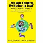 You Won't Believe My Mother-in-law a Guide to The Milish Culture 9781418455699