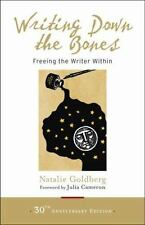 Writing Down the Bones : Freeing the Writer Within by Natalie Goldberg (2016, Paperback)