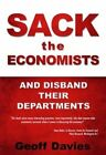 Sack the Economists and Disband Their Departments by Geoff Davies (Paperback / softback, 2014)