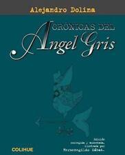Cronicas del Angel Gris by Alejandro Dolina (1996, Paperback)