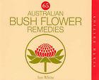 65 Australian Bush Flower Remedies by Ian White (Paperback, 1987)