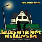 Bullies on The Prowl on a Hallow's Eve by Erma Medrano Mesker 9781456756222
