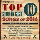 Singing News Top 10 Southern Gospel Songs of 2016 by Various Artists (CD, Jul-2016, New Haven)