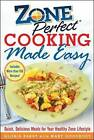 ZonePerfect Cooking Made Easy: Quick, Delicious Meals for Your Healthy Zone Lifestyle by Mary Goodbody, Gloria Bakst (Hardback, 2006)