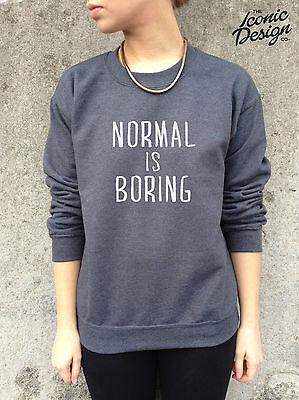 *NORMAL IS BORING Jumper Top Sweater Sweatshirt Fashion Tumblr Hipster Homies*