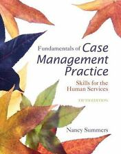 Fundamentals of Case Management Practice : Skills for the Human Services by Nancy Summers (2015, Paperback, 5th Edition)