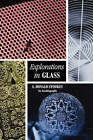 Explorations in Glass: An Autobiography by S. Donald Stookey (Paperback, 2006)