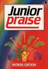 Junior Praise: Words Edition by HarperCollins Publishers (Paperback, 1990)