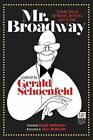 Mr. Broadway - Backstage on the Great White Way: The Inside Story of the Shuberts, the Shows and the Stars by Gerald Schoenfeld (Hardback, 2012)