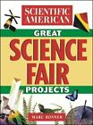 The Scientific American Book of Great Science Fair Projects by Scientific American Editors and Marc A. Rosner (2000, Paperback)