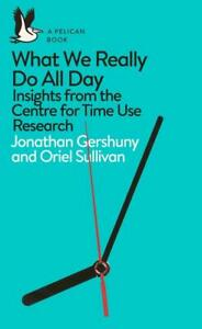 What-We-Really-Do-All-Day-by-Jonathan-Gershuny