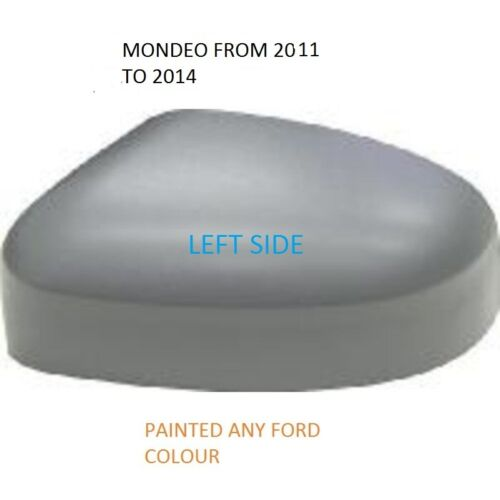 Ford Mondeo Mk4 Wing Mirror Cover L//H Or R//H Painted Any Ford Colour 2011-14