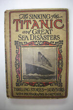 1912 First Edition SINKING OF THE TITANIC AND GREAT SEA DISASTERS*Illustrated