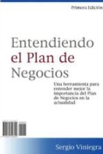 Entendiendo el Plan de Negocios by Sergio Viniegra (2007, Paperback)
