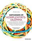 Gefangen im Komplexitätsdilemma von Dunja Lang (2016, Gebundene Ausgabe)