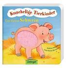Kuschelige Tierkinder. Das kleine Schwein von Lena Bornhorst (2016, Gebundene Ausgabe)