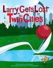 Larry Gets Lost in The Twin Cities by John Skewes 9781570617546 Hardback 2012
