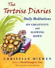 The Tortoise Diaries: Daily Meditations for Creativity and Slowing Down by Christian McEwen (Paperback, 2014)