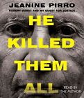 He Killed Them All: Robert Durst and My Quest for Justice by Jeanine Pirro (CD-Audio, 2015)
