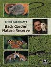 Chris Packham's Back Garden Nature Reserve by Chris Packham (Paperback, 2010)