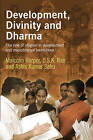 Development, Divinity, and Dharma: The Role of Religion in Development and Microfinance Institutions by D.S.K. Rao, Ashis Kumar Sahu, Malcolm Harper (Paperback, 2008)