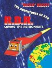 The Adventures of Rdr: Rdr Saving the Astronauts by Maseo Massey (Paperback / softback, 2016)