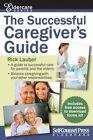 Successful Caregiver's Guide by Rick Lauber (Paperback / softback, 2015)