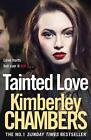Tainted Love von Kimberley Chambers (2016, Gebundene Ausgabe)
