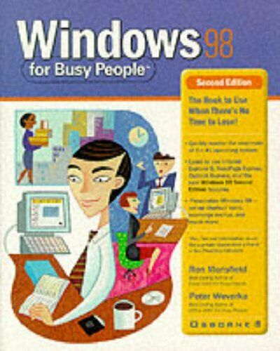 Windows 98 for Busy People By Ron Mansfield, Peter Weverka