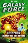 Galaxy Force 02 - Infernox, Herrscher des Feuers von Max Silver (2013, Gebundene Ausgabe)