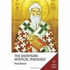 The Dionysian Mystical Theology by Paul Rorem (Paperback, 2015)
