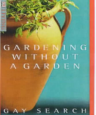1 of 1 - Gardening Without A Garden, Search, Gay, Very Good condition, Book