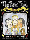 The Period Book: Everything You Don't Want to Ask (But Need to Know) by Jennifer Gravelle, Karen Gravelle (Paperback, 1997)