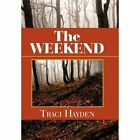 The Weekend by Traci Hayden (Hardback, 2011)
