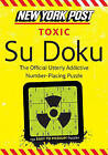 New York Post Toxic Su Doku: 150 Easy to Medium Puzzles by William Morrow & Company (Paperback / softback, 2011)