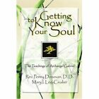 Getting to Know Your Soul The Teachings of Archangel Gabriel 9780595318278
