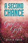 A Second Chance: God's Gift by Sylvia Yates (Paperback / softback, 2012)