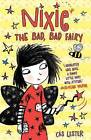 Nixie the Bad, Bad Fairy by Cas Lester (Paperback, 2015)