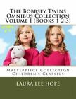 The Bobbsey Twins Omnibus Collection Volume I (Books 1 2 3): Masterpiece Collection Children's Classics by Laura Lee Hope (Paperback / softback, 2013)