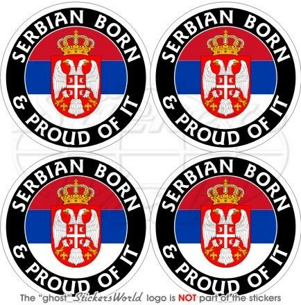 SERBIA Serbian Born /& Proud 50mm Vinyl Bumper-Helmet Stickers Decals x4 2/""