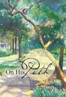 On His Path by Annette Hartley (Hardback, 2013)