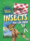 Insects You Can Draw by Nicole Brecke, Patricia R. Stockland (Paperback, 2011)