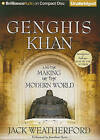 Genghis Khan and the Making of the Modern World by Jack Weatherford (CD-Audio, 2010)