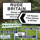 Rude Britain: The 100 Rudest Place Names in Britain by Ed Hurst, Rob Bailey (Hardback, 2005)