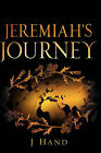 Jeremiah's Journey by J Hand (Paperback / softback, 2006)