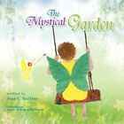 The Mystical Garden by Joan C Mullins 9781425780456 Paperback 2008